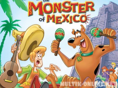 Скуби-Ду и монстр из Мексики / Scooby-Doo! and the Monster of Mexico