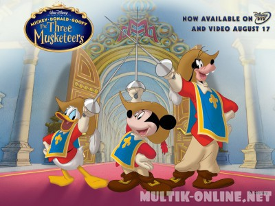 Три мушкетера. Микки, Дональд, Гуфи / Mickey, Donald, Goofy: The Three Musketeers