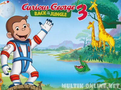 Любопытный Джордж 3 / Curious George 3: Back to the Jungle