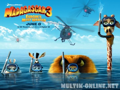 Мадагаскар 3 / Madagascar 3: Europe's Most Wanted
