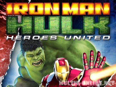 Железный человек и Халк: Союз героев / Iron Man & Hulk: Heroes United