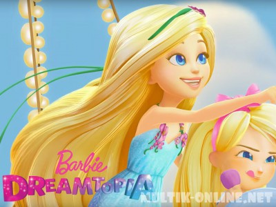 Барби Дримтопия / Barbie: Dreamtopia