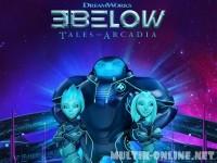 Трое снизу: Истории Аркадии / 3Below: Tales of Arcadia